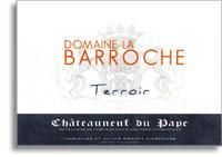 2010 Domaine la Barroche Chateauneuf-du-Pape Terroir