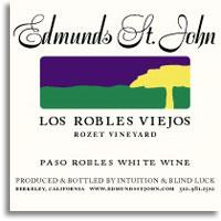2004 Edmunds St. John Los Robles Viejos Rozet Vineyard White Wine Paso Robles