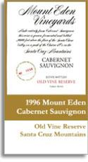 2007 Mount Eden Vineyards Cabernet Sauvignon Old Vines Reserve Santa Cruz Mountains