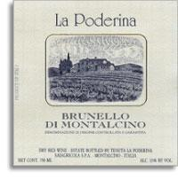 2004 La Poderina Brunello Di Montalcino