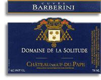 2007 Domaine de la Solitude Chateauneuf-du-Pape Cuvee Barberini
