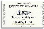 2009 Domaine de l'Oratoire St. Martin Cotes du Rhone Cairanne Villages Reserve des Seigneurs