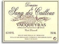 2011 Domaine Le Sang Des Cailloux Vacqueyras Cuvee Doucinello