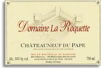 2007 Domaine La Roquete Chateauneuf-du-Pape