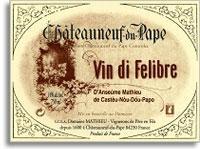 2007 Domaine Mathieu Chateauneuf-du-Pape Vin di Felibre