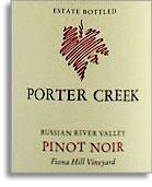2009 Porter Creek Vineyards Pinot Noir Fiona Hill Russian River Valley