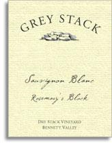 2009 Grey Stack Sauvignon Blanc Rosemary's Block Dry Stack Vineyard Bennett Valley