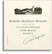 2001 Robert Mondavi Winery Fume Blanc To-Kalon Vineyard Reserve Napa Valley