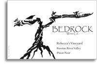 2010 Bedrock Wine Company Pinot Noir Rebecca's Vineyard Russian River Valley