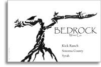 2010 Bedrock Wine Company Syrah Kick Ranch Sonoma County