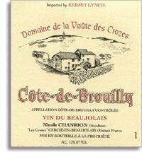 2011 Domaine de la Voute des Crozes/Nicole Chanrion Cote-de-Brouilly