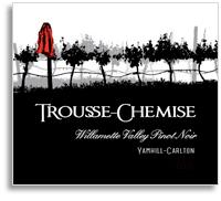 2012 Trousse-Chemise Pinot Noir Willamette Valley Yamhill-Carlton