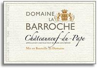 2007 Domaine la Barroche Chateauneuf-du-Pape