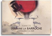 2004 Domaine La Barroche Chateauneuf Du Pape Fiancee