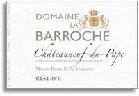 2008 Domaine la Barroche Chateauneuf-du-Pape Reserve