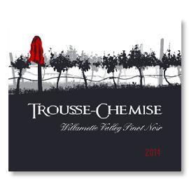 2014 Trousse-Chemise Pinot Noir Willamette Valley