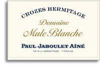 2011 Paul Jaboulet Aine Crozes-Hermitage Blanc Domaine Mule Blanche