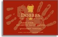 2010 Dobbes Family Estate Pinot Noir Quailhurst Vineyard Chehalem Mountains