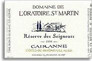 2011 Domaine de l'Oratoire St. Martin Cotes du Rhone Cairanne Villages Reserve des Seigneurs