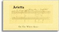 2011 Arietta On The White Keys White Wine California