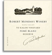 2013 Robert Mondavi Winery Fume Blanc To-Kalon Vineyard Reserve Napa Valley