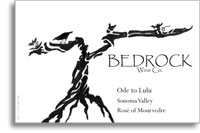 2013 Bedrock Wine Company Ode To Lulu Rose Sonoma Valley