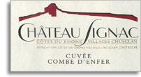 2009 Chateau Signac Cotes Du Rhone Villages Combe Denfer