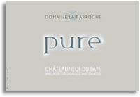 2010 Domaine la Barroche Chateauneuf-du-Pape Pure